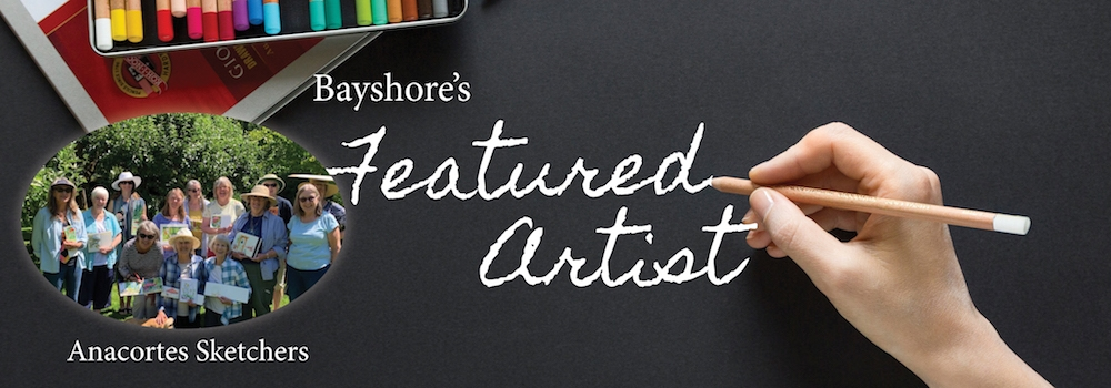 Bayshore's Featured Artists - Anacortes Sketchers